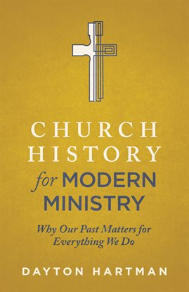Cover image for Church History for Modern Ministry