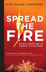 Spread the fire. Spirit Baptism in Today's Culture cover image