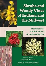 Shrubs and Woody Vines of Indiana and the Midwest