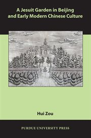 A Jesuit Garden in Beijing and Early Modern Chinese Culture