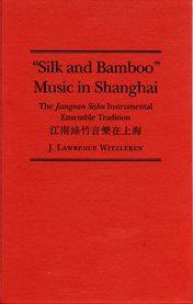 """Silk and Bamboo"" Music in Shanghai"