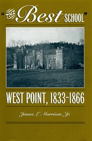 The best school: West Point, 1833-1866 cover image