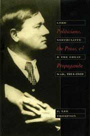 Politicians, the Press & Propaganda