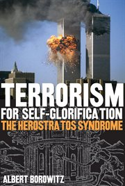 Terrorism for self-glorification: the herostratos syndrome cover image