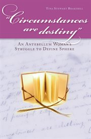 """Circumstances Are Destiny"""