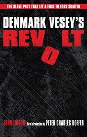 Denmark Vesey's Revolt