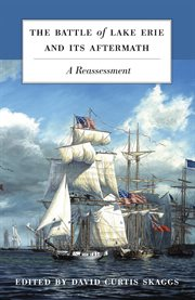 The battle of Lake Erie and its aftermath: a reassessment cover image