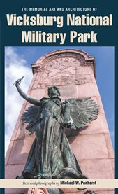 The Memorial Art and Architecture of Vicksburg National Military Park