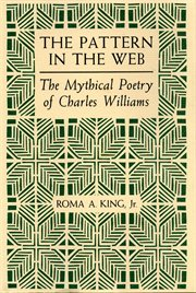 The pattern in the web: the mythical poetry of Charles Williams cover image