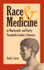 Race and Medicine in Nineteenth-and Early-twentieth-century America