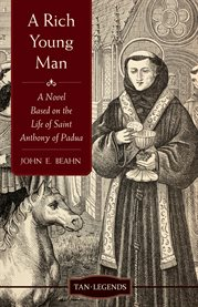 A rich young man : a novel based on the life of Saint Anthony of Padua cover image