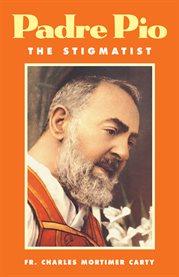 Padre Pio : the stigmatist cover image