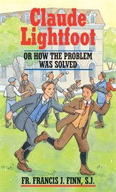 Claude lightfoot : or how the problem was solved cover image
