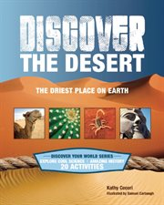 Discover the desert : the driest place on Earth cover image
