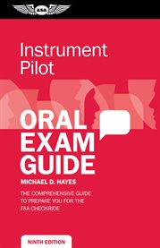 Instrument pilot oral exam guide : the comprehensive guide to prepare you for the FAA checkride cover image