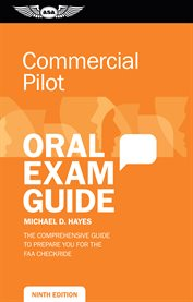 Commercial pilot oral exam guide : the comprehensive guide to prepare you for the FAA checkride cover image
