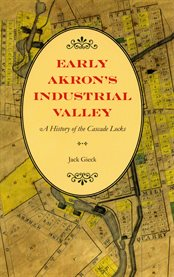 Early Akron's Industrial Valley