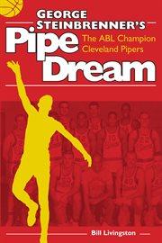 George Steinbrenner's Pipe Dream