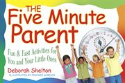 The Five Minute Parent