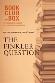 Bookclub-in-a-box presents the discussion companion for Howard Jacobson's novel The Finkler question cover image