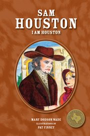 Sam Houston : I am Houston cover image