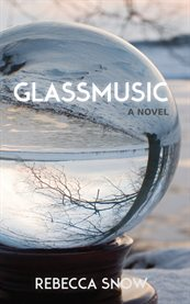 Glassmusic : a novel cover image