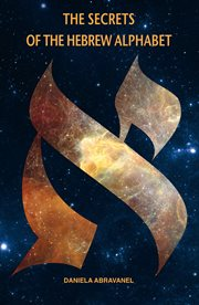 The Secrets of the Hebrew Alphabet