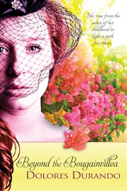 Beyond the Bougainvillea cover image