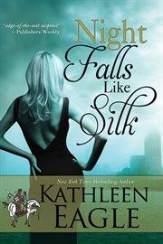 Night falls like silk cover image