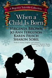 When a child is born : a regency yuletide collection cover image