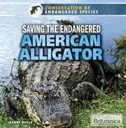 Saving the Endangered American Alligator cover image