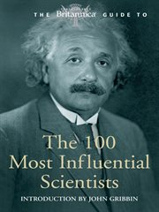The Britannica Guide to the 100 Most Influential Scientists