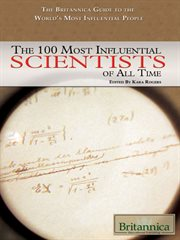 The 100 Most Influential Scientists of All Time