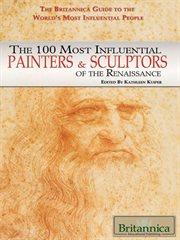 The 100 Most Influential Painters & Sculptors of the Renaissance