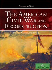 The American Civil War and Reconstruction: people, politics, and power cover image