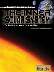 The inner solar system: the sun, Mercury, Venus, Earth, and Mars cover image