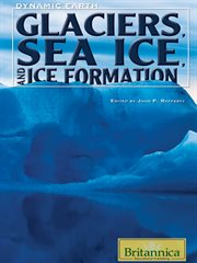 Glaciers, Sea Ice, and Ice Formation