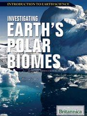Investigating Earth's Polar Biomes