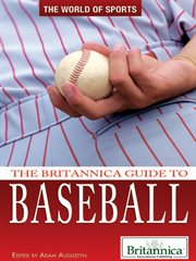 The Britannica Guide to Baseball