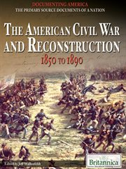 The American Civil War and Reconstruction