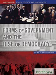 Forms of Government and the Rise of Democracy