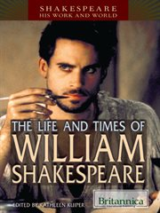 The Life and Times of William Shakespeare
