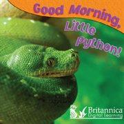 Good Morning, Little Python!