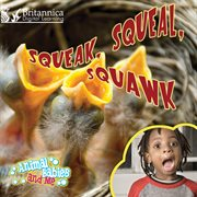 Squeak, Squeal, Squawk