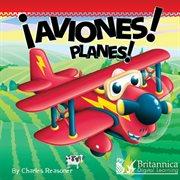 Aviones!: Planes! cover image