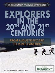 Explorers in the 20th and 21st Centuries