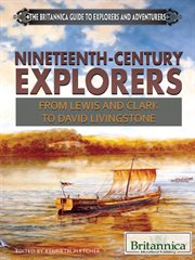 Nineteenth-century explorers: from Lewis and Clark to David Livingstone cover image