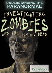 Investigating zombies and the living dead cover image