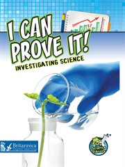 I Can Prove It! Investigating Science