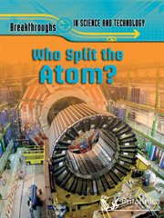 Who Split the Atom?